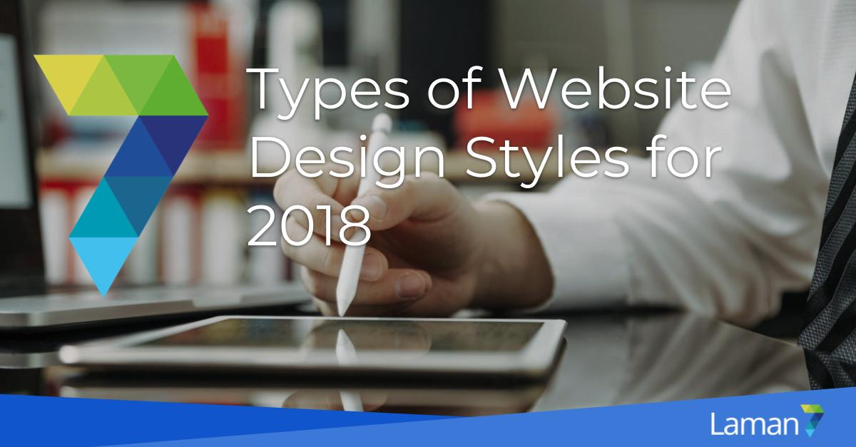 7 Website Design Styles, You Don't Want To Miss for 2018